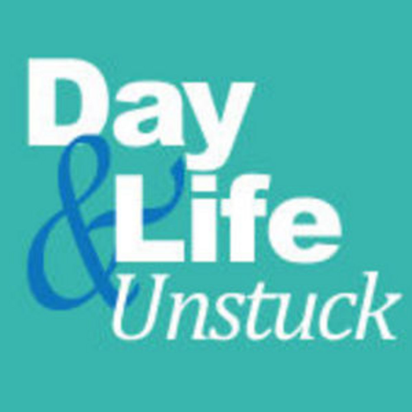 Your Day and Your Life Unstuck with Sherry Essig